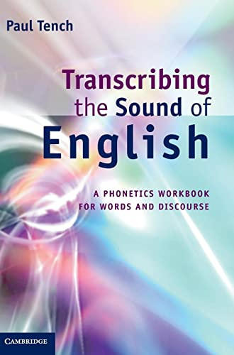 9781107000193: Transcribing the Sound of English: A Phonetics Workbook for Words and Discourse