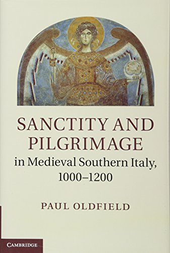 9781107000285: Sanctity and Pilgrimage in Medieval Southern Italy, 1000-1200