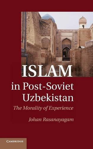 9781107000292: Islam in Post-Soviet Uzbekistan: The Morality of Experience
