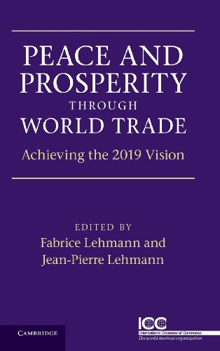 9781107000421: Peace and Prosperity through World Trade: Achieving the 2019 Vision