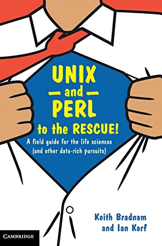 9781107000681: UNIX and Perl to the Rescue!: A Field Guide for the Life Sciences (and Other Data-rich Pursuits)