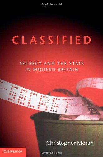 9781107000995: Classified: Secrecy and the State in Modern Britain
