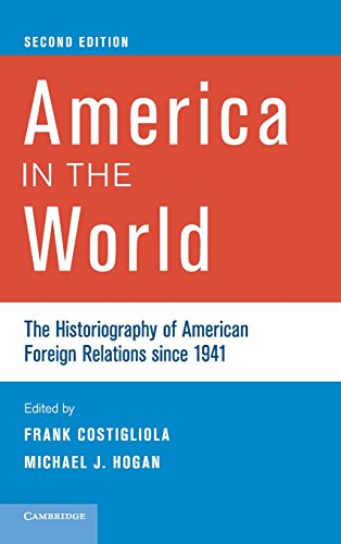 9781107001466: America in the World: The Historiography of American Foreign Relations since 1941