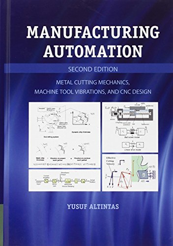 Manufacturing Automation: Metal Cutting Mechanics, Machine Tool: Altintas, Yusuf