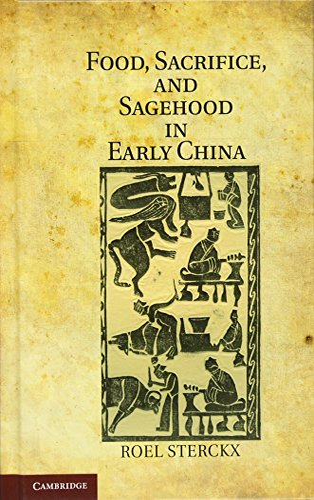 9781107001718: Food, Sacrifice, and Sagehood in Early China
