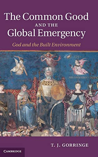 9781107002012: The Common Good and the Global Emergency: God and the Built Environment