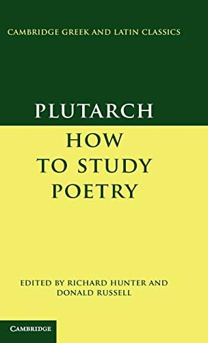 9781107002043: Plutarch: How to Study Poetry (De audiendis poetis) (Cambridge Greek and Latin Classics)