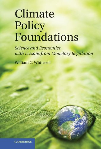 9781107002289: Climate Policy Foundations: Science and Economics with Lessons from Monetary Regulation
