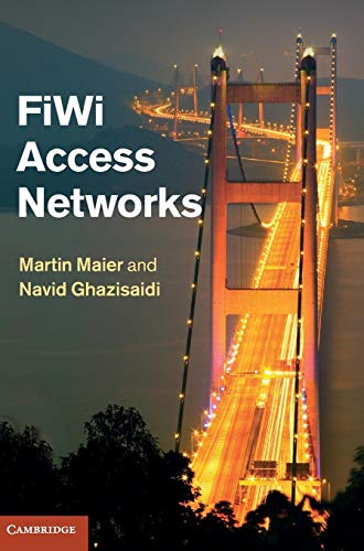 FiWi Access Networks (Hardcover): Martin Maier