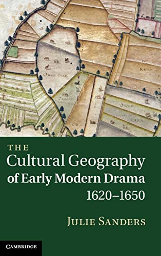9781107003347: The Cultural Geography of Early Modern Drama, 1620-1650