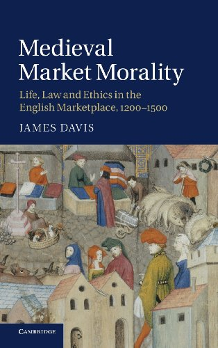 9781107003439: Medieval Market Morality: Life, Law and Ethics in the English Marketplace, 1200-1500