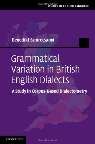 9781107003453: Grammatical Variation in British English Dialects: A Study in Corpus-Based Dialectometry (Studies in English Language)