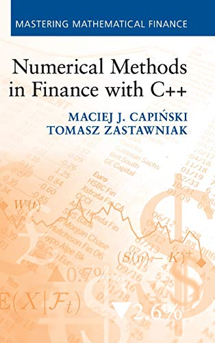 9781107003712: Numerical Methods in Finance with C++ (Mastering Mathematical Finance)