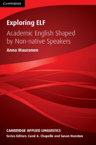 9781107003958: Exploring ELF: Academic English Shaped by Non-native Speakers (Cambridge Applied Linguistics)