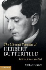 9781107003972: The Life and Thought of Herbert Butterfield: History, Science and God