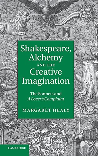 9781107004047: Shakespeare, Alchemy and the Creative Imagination: The Sonnets and A Lover's Complaint