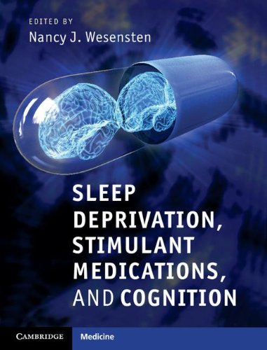 Sleep Deprivation, Stimulant Medications, and Cognition (Cambridge Medicine)