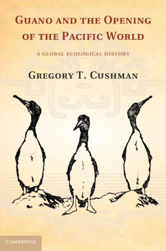 9781107004139: Guano and the Opening of the Pacific World: A Global Ecological History (Studies in Environment and History)