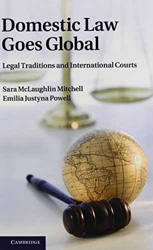 9781107004160: Domestic Law Goes Global: Legal Traditions and International Courts