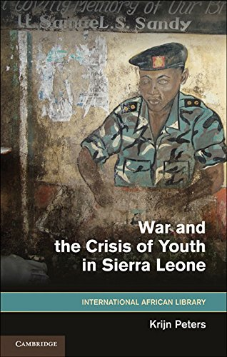 War and the Crisis of Youth in Sierra Leone (Hardback): Krijn Peters