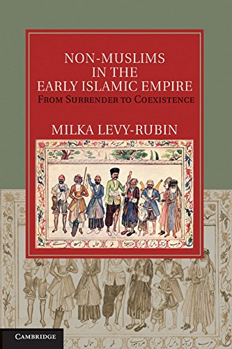 9781107004337: Non-Muslims in the Early Islamic Empire: From Surrender to Coexistence (Cambridge Studies in Islamic Civilization)
