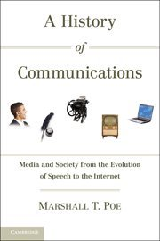 9781107004351: A History of Communications: Media and Society from the Evolution of Speech to the Internet