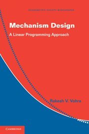 9781107004368: Mechanism Design: A Linear Programming Approach (Econometric Society Monographs)