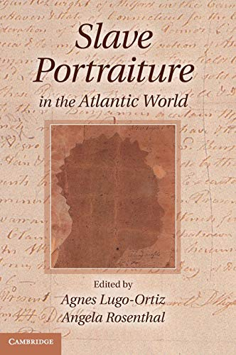 9781107004399: Slave Portraiture in the Atlantic World