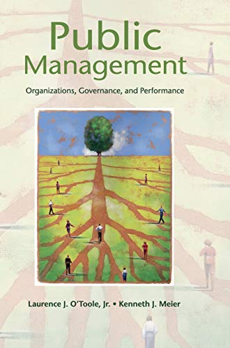 Public Management: Organizations, Governance, and Performance: Kenneth J. Meier