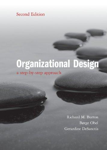 Organizational Design: A Step-by-Step Approach: Richard M. Burton,