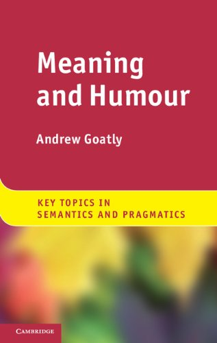 9781107004634: Meaning and Humour (Key Topics in Semantics and Pragmatics)