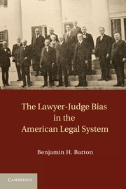 9781107004757: The Lawyer-Judge Bias in the American Legal System Hardback