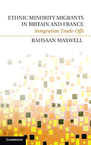 Ethnic Minority Migrants in Britain and France Hardback: Maxwell