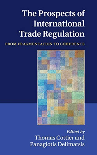 9781107004870: The Prospects of International Trade Regulation: From Fragmentation to Coherence