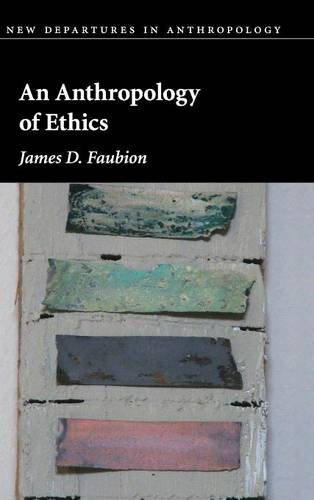 9781107004948: An Anthropology of Ethics (New Departures in Anthropology)