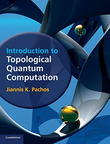 9781107005044: Introduction to Topological Quantum Computation