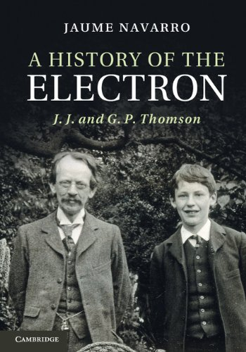 9781107005228: A History of the Electron: J. J. and G. P. Thomson