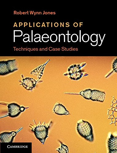 Applications of Palaeontology: Techniques and Case Studies: Jones, Robert Wynn