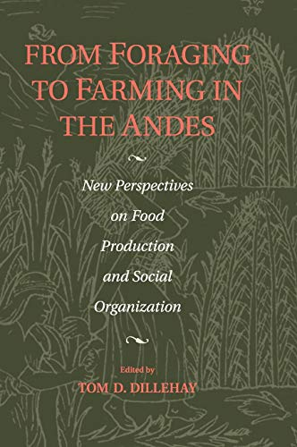 From Foraging to Farming in the Andes: Editor-Tom D. Dillehay