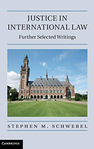 9781107005372: Justice in International Law: Further Selected Writings