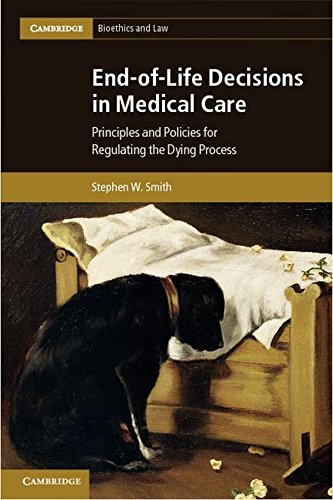 End-of-Life Decisions in Medical Care: Smith, Stephen W.
