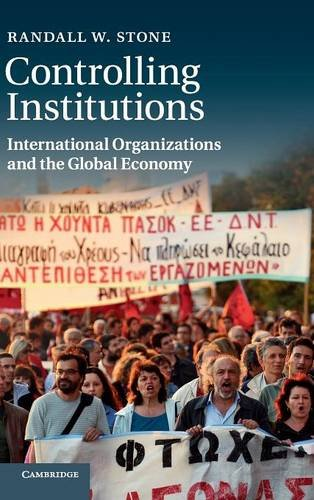 9781107005402: Controlling Institutions: International Organizations and the Global Economy