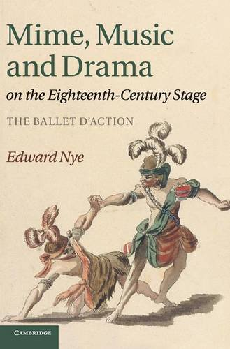 9781107005495: Mime, Music and Drama on the Eighteenth-Century Stage: The Ballet d'Action