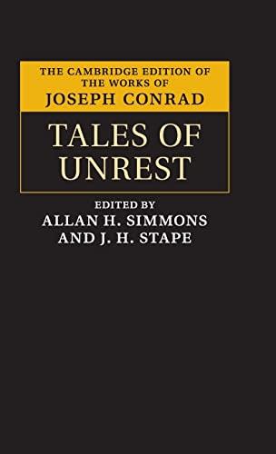 Tales of Unrest (The Cambridge Edition of the Works of Joseph Conrad): Conrad, Joseph