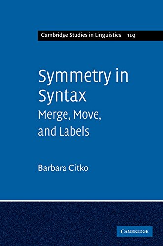 9781107005556: Symmetry in Syntax: Merge, Move and Labels (Cambridge Studies in Linguistics)