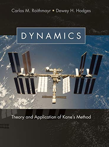 9781107005693: Dynamics: Theory and Application of Kane's Method