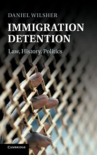 9781107005761: Immigration Detention: Law, History, Politics