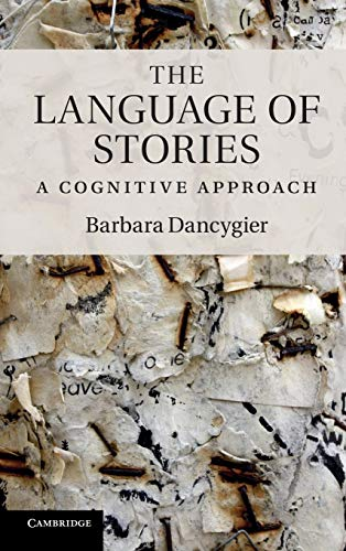 9781107005822: The Language of Stories: A Cognitive Approach (Key Topics in Cognitive Linguistics)