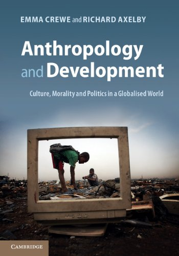 9781107005921: Anthropology and Development: Culture, Morality and Politics in a Globalised World