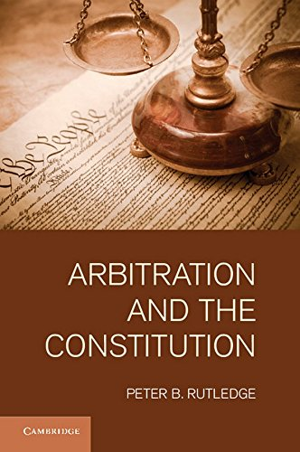 9781107006119: Arbitration and the Constitution